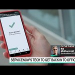 ServiceNow's Tech to Get Back in to Workplaces